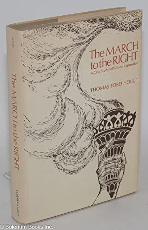 The march to the right; a case study in political repression. Foreword by Aryeh Neier: Hoult, ...