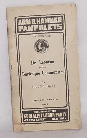 De Leonism versus burlesque Communism: Silver, Adolph
