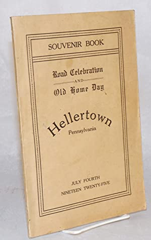 Souvenir book, Hellertown Pennsylvania road celebration and old home day, July fourth, nineteen t...