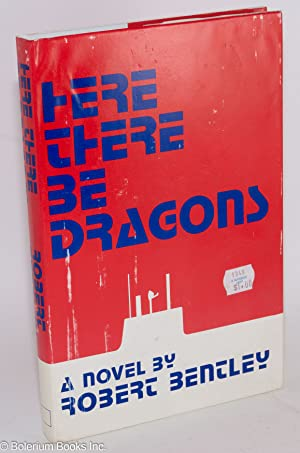 Here There Be Dragons a novel