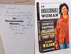 An unreasonable woman;; a true story of shrimpers, politicos, polluters, and the fight for Seadrift...