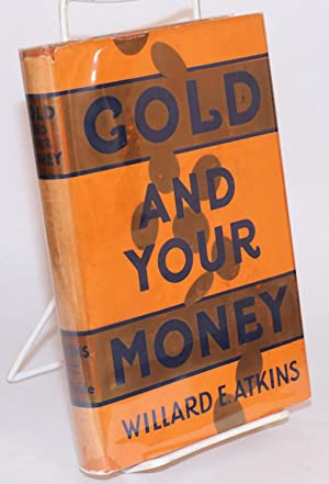 Gold and your money; with illustrations and graphs