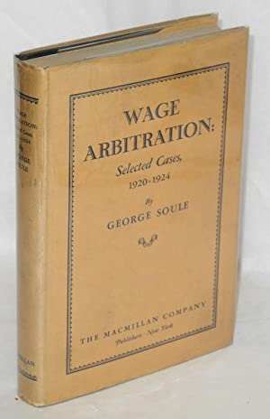 Wage arbitration, selected cases, 1920-1924: Soule, George