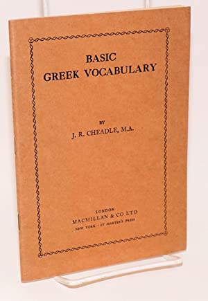 Basic Greek vocabulary: Cheadle, J. R.