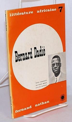 Bernard dadi: ?crivain Ivoiren: Dadie, Bernard, textes & comment?s par Roger Mercier et M. et S. ...