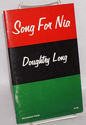 Song for Nia; a poetic essay in three parts: Long, Doughty