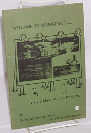 Welcome to Springfield. a Mass. Mutual property: Springfield Area Movement for a Democratic Society