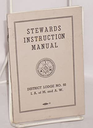 Stewards instruction manual District lodge no. 93 [with] Supplement shop stewards instruction ...