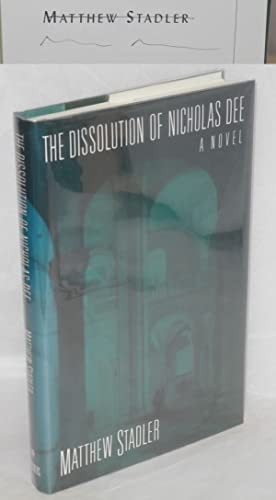 The dissolution of Nicholas Dee; his researches: Stadler, Matthew