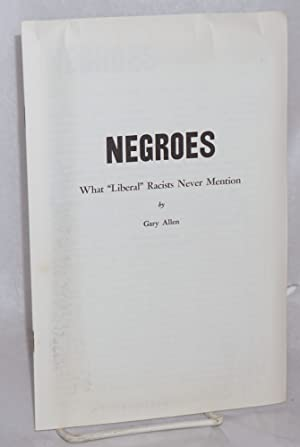 "Negroes, what ""liberal"" racists never mention: Allen, Gary"