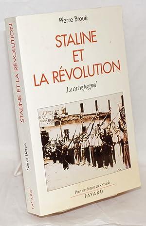 Staline et la r?voluci?n; le cas espagnol (1936-1939): Brou?, Pierre