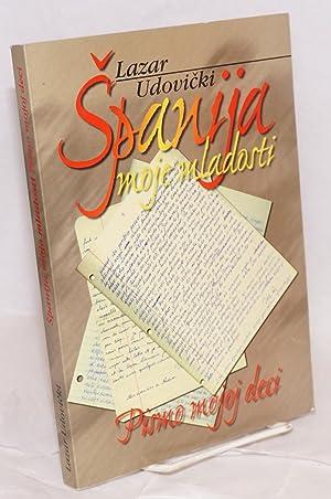 Spanija moje mladosti; pismo mojoj deci: Udovicki, Lazar