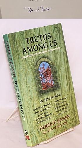 Truths Among Us: Conversations on building a: Jensen, Derrick