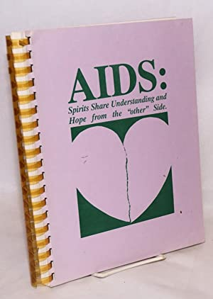 AIDS: spirits share understanding and hope from the