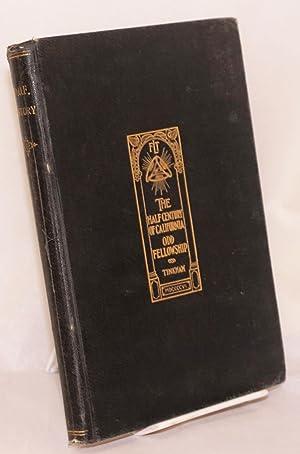The Half Century of California Odd Fellowship: Tinkham, George H.