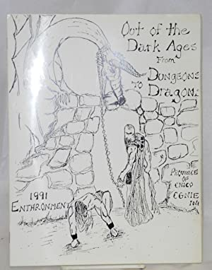 Out of the Dark Ages from Dungeons to Dragons: 1991 enthronement, Province of Chico, CGNIE, Inc. ...
