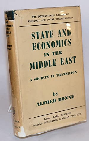 State and economics in the Middle East; a society in transition: Bonn?, Alfred