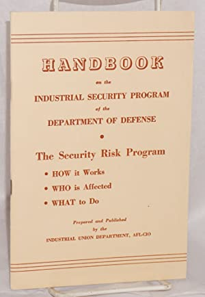 Handbook on the industrial security program of the Department of Defense. The security risk program...