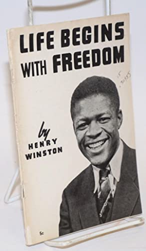 Life begins with freedom: Winston, Henry