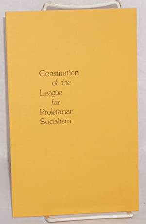 Constitution of the League for Proletarian Socialism: League for Proletarian