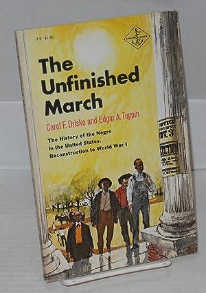The unfinished march; the Negro in the: Drisko, Carol F.