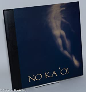 No ka 'oi (no comparison), a collaborative photo essay: Cloutier, Douglas, Tom Kurthy and ...