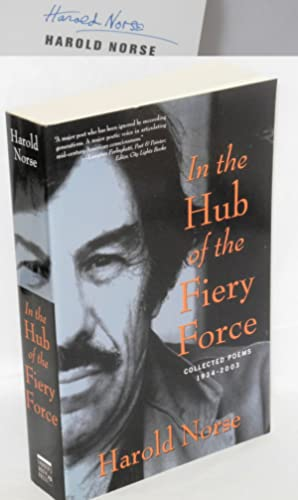 In the hub of the fiery force. Collected poems of Harold Norse, 1934-2003