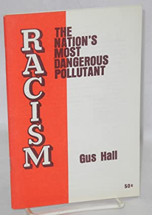 Racism, the nation's most dangerous pollutant: Hall, Gus