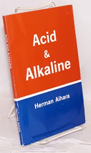 The Acid and alkaline