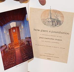How firm a foundation; a Centennial history of the First Methodist Church, San Leandro, California:...