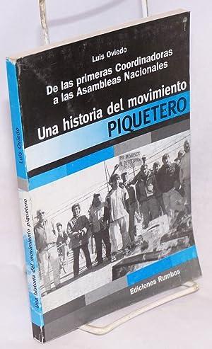 De las primeras Coordinadoras a las Asambleas Nacionales. Una historia del movimiento Piquertero: ...