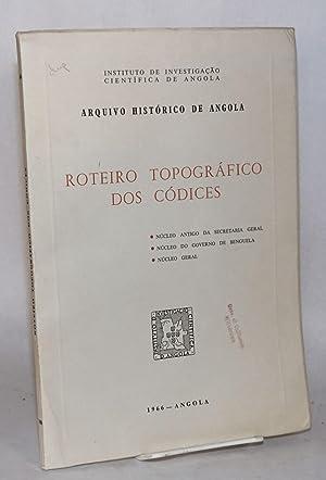 Arquivo Hist?rico de Angola: roteiro topogr?fico dos c?dices