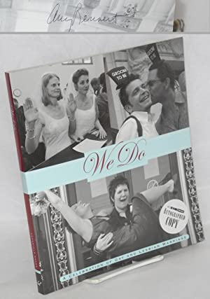 We do; a celebration of gay and lesbian marriage: Rennert, Amy, editor, foreword by Gavin Newsom