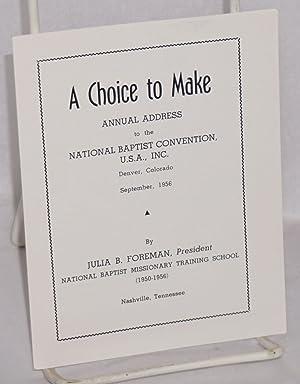 A Choice to Make Annual Address to the National Baptist Convention, U.S.A., Inc., Denver, Colorado,...
