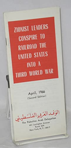 Zionist leaders conspire to railroad the United States into a Third World War: April, 1966 (second ...