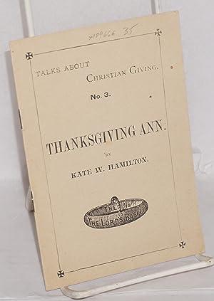 Thanksgiving Ann: Hamilton, Kate W.