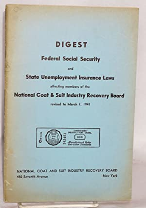 Digest: Federal social security and state unemployment insurance laws affecting members of the ...