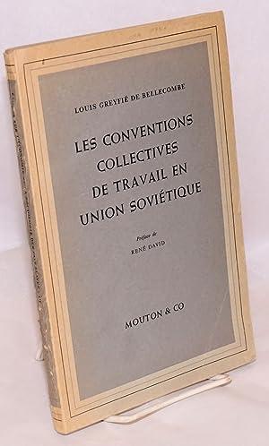 Les conventions collectives de travail en Union Sovietique: De Bellecombe, Louis Greyfie