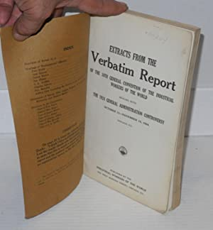 Extracts from the verbatim report of the 16th general convention of the Industrial Workers of the ...
