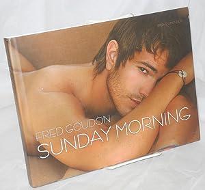 Sunday morning: Goudon, Fred