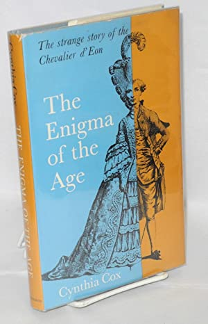 The enigma of the age; the strange story of the Chevalier d'Eon