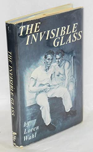 The invisible glass: Wahl, Loren [pseudonym of Lorenzo Madalena]