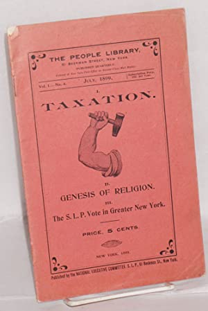 The people library, vol. 1 - no. 4, July, 1899. Published quarterly: Socialist Labor Party. ...