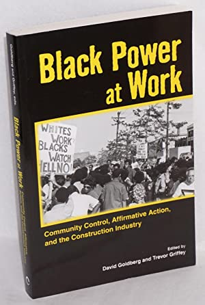 Black power at work. Communisty control, affirmative action, and the construction industry