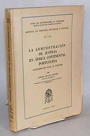 La Administraci?n de Justicia en ?frica Continental Portuguesa (contribuci?n para su estudio): ...