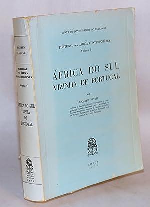 Portugal na ?frica Contempor?nea:; volume I; ?frica do sul vizinha de Portugal: Pattee, Richard