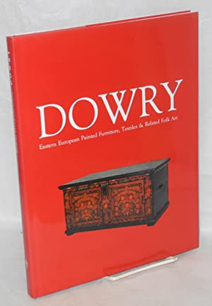 Dowry Eastern European painted furniture, textiles & related folk art