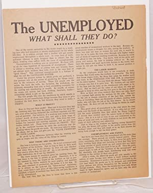 The unemployed, what shall they do: Industrial Workers of the World