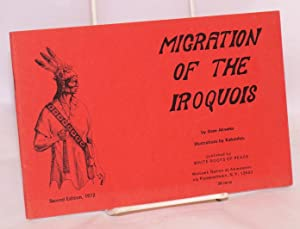 Migration of the Iroquois; second edition, 1972: Akweks, Aren, illustrations