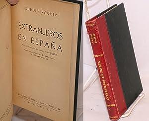 Extranjeros en Espa?a; traducci?n directa del alem?n de H. Rudiger, informe documental del diputado...